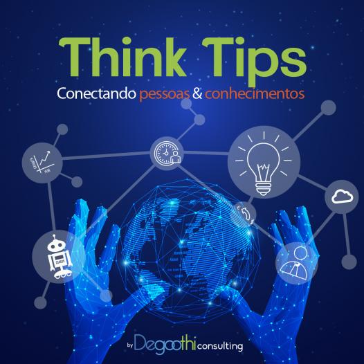 Think Tips – Conectando pessoas e conhecimentos